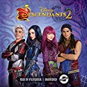 Descendants 2 Audiobook by Eric Geron Narrated by Kyla Garcia