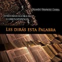 Les Dirás Esta Palabra [They Say This Word] Audiobook by Orlando Fernández Guerra Narrated by Misael Alfaro