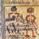 The Ancient Black Hebrews Vol II: The Forensic Proof Simply Explained Audiobook by Gert Muller Narrated by Dave Wright