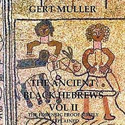 The Ancient Black Hebrews Vol II