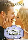 Uma herança de amor: O plano perfeito