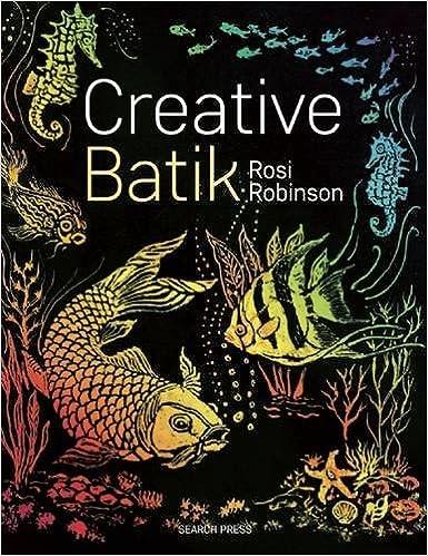 Book Creative Batik (Search Press Classics) by Rosi Robinson (2016-08-30)