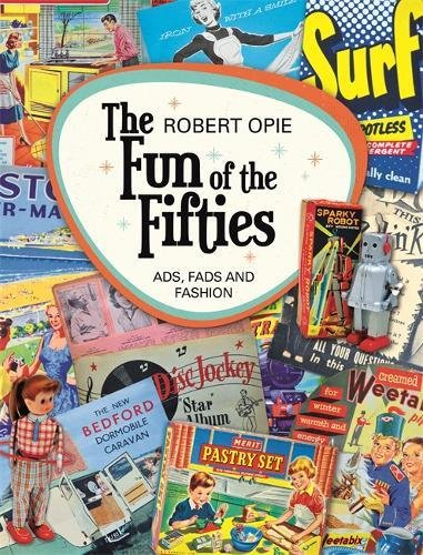 Download The Fun of the Fifties: Ads, Fads and Fashion PDF