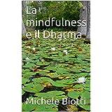 La mindfulness e il Dharma (Italian Edition)