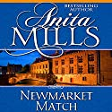 Newmarket Match Audiobook by Anita Mills Narrated by Rosalind Ashford