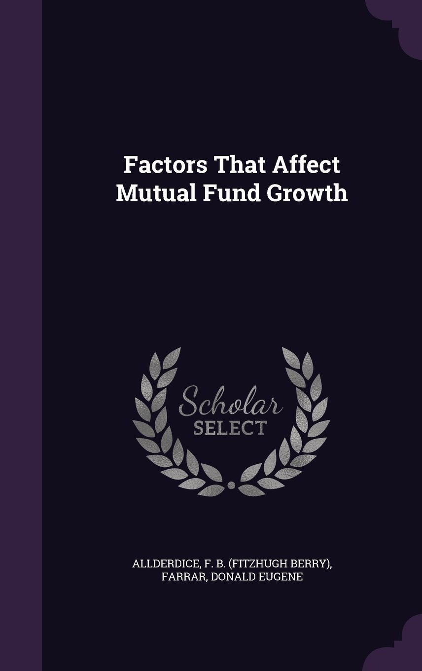 Factors That Affect Mutual Fund Growth