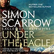 Under the Eagle: Eagles of the Empire, Book 1 | Simon Scarrow
