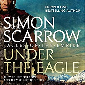 Under the Eagle: Eagles of the Empire, Book 1 Audiobook by Simon Scarrow Narrated by David Thorpe