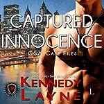 Captured Innocence: CSA Case Files, Book 1 | Kennedy Layne