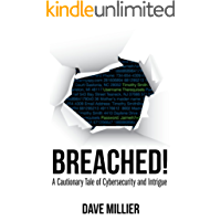 Breached!: A Cautionary Tale of Cybersecurity and Intrigue