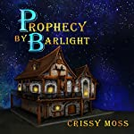Prophecy by Barlight | Crissy Moss