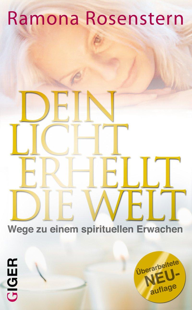 Dein Licht erhellt die Welt: Wege zu einem spirituellen Erwachen