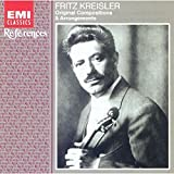 Fritz Kreisler Plays Original Compositions and Arrangements