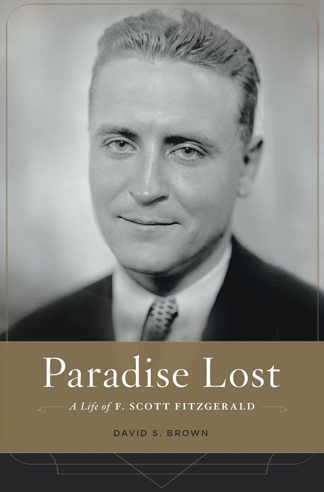Amazon.com: Paradise Lost: A Life of F. Scott Fitzgerald ...