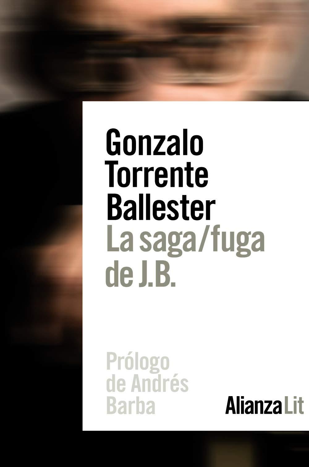 La saga/fuga de J.B. (Alianza Literaturas): Amazon.es: Torrente Ballester, Gonzalo: Libros