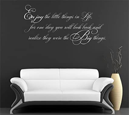 Amazoncom Enjoy The Little Things In Life Because One Day You