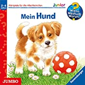 Mein Hund (Wieso? Weshalb? Warum? Junior)   Ursula Weller, Patricia Mennen