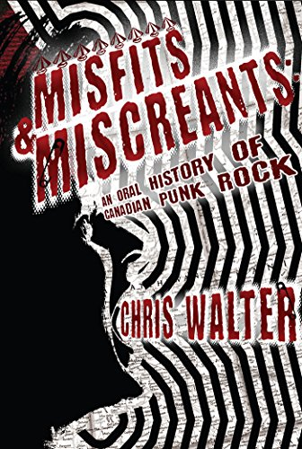Misfits miscreants an oral history of canadian punk rock kindle misfits miscreants an oral history of canadian punk rock by walter chris fandeluxe Gallery