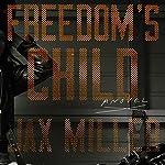Freedom's Child: A Novel | Jax Miller
