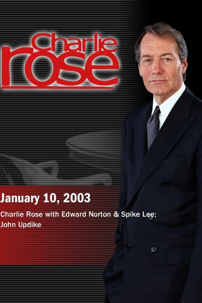 Charlie Rose with Edward Norton & Spike Lee; John Updike (January 10, 2003)