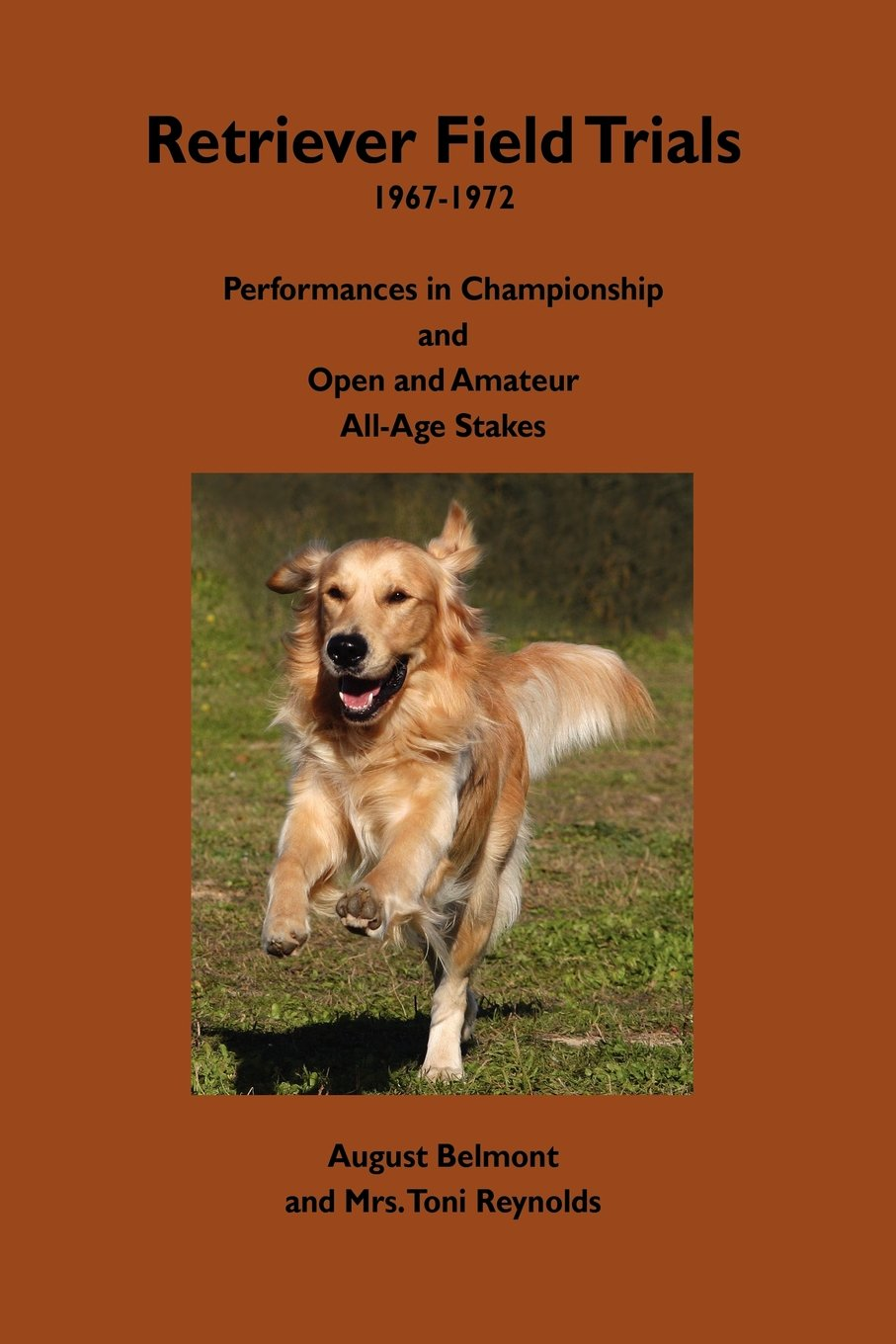 Download Retriever Field Trials 1967-1972: Performances in Championship and Open and Amateur All-Age Stakes PDF Text fb2 ebook