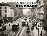 Springfield 375 Years : A Photo Retrospective of Greater Springfield (Massachusetts), The Republican, 1597253103