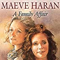 A Family Affair Audiobook by Maeve Haran Narrated by Eve Matheson
