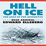 Hell on Ice: The Saga of the Jeannette | Edward Ellsberg