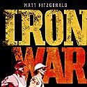 Iron War: Dave Scott, Mark Allen, and the Greatest Race Ever Run Audiobook by Matt Fitzgerald Narrated by Seth Michael Donsky
