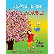 Hooray! Hooray! Nowruz Is Here!: Hooray! New Year Springtime Is Here!
