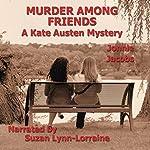 Murder Among Friends: The Kate Austen Mystery Series, Book 2   Jonnie Jacobs