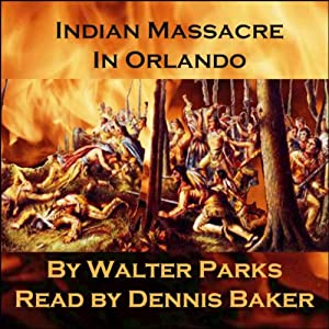 Indian Massacre in Orlando Audiobook