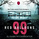 99 Red Balloons | Elisabeth Carpenter