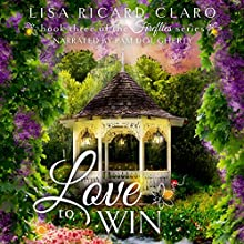 Love to Win: Fireflies, Book 3 Audiobook by Lisa Ricard Claro Narrated by Pam Dougherty