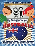 Kids Travel Journal: My Travel Diary for Australia