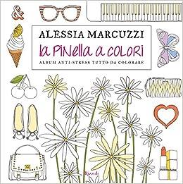 La Pinella A Colori Album Anti Stress Tutto Da Colorare