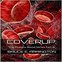Coverup: The Phalanx Blood Series, Part III Audiobook by Bruce E. Arrington Narrated by James Simenc