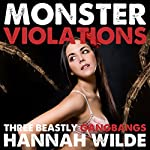 Monster Violations: Three Beastly Gangbangs | Hannah Wilde