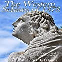 The Western Schism of 1378: The History and Legacy of the Papal Schism That Split the Catholic Church Audiobook by  Charles River Editors Narrated by Bill Hare