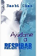 Ayúdame a respirar: Respirar parte 2 (Spanish Edition) Kindle Edition