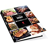 Ricettario Weber la Bibbia del Barbecue