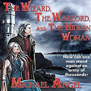 The Wizard, The Warlord, and The Hidden Woman Audiobook