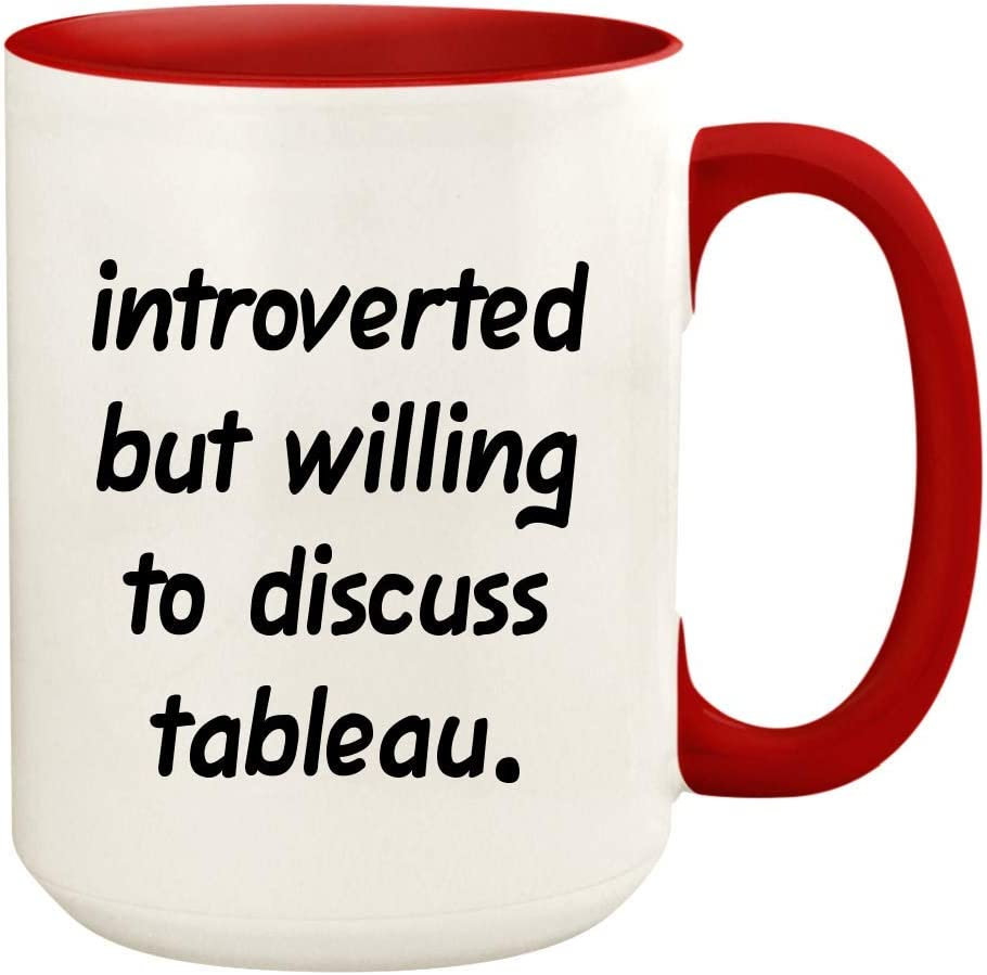 Introverted But Willing To Discuss Tableau - 15oz Ceramic White Coffee Mug Cup, Red