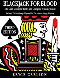 Blackjack for Blood: The Card-Counters' Bible and Complete Winning Guide