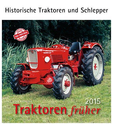 Traktoren früher 2015: Historische Traktoren und Schlepper