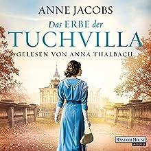 Das Erbe der Tuchvilla (Die Tuchvilla-Saga 3) Hörbuch von Anne Jacobs Gesprochen von: Anna Thalbach