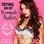 Trying on My Roommate's Panties: First Time Lesbian Erotica | Giselle Renarde