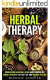 Herbal Therapy: Homegrown Medicinal Herbs and Essential DIY Herbal Remedies for Fast Use and Natural Healing (Medicinal Plants & Natural Remedies)