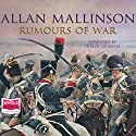 Rumours of War: Matthew Hervey, Book 6 Audiobook by Allan Mallinson Narrated by Errick Graham