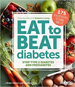 Diabetic Living Eat To Beat Diabetes Stop Type 2 Diabetes And